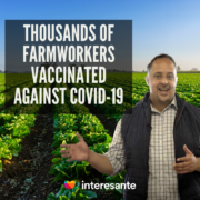 Thousand of farmworkers vaccinated