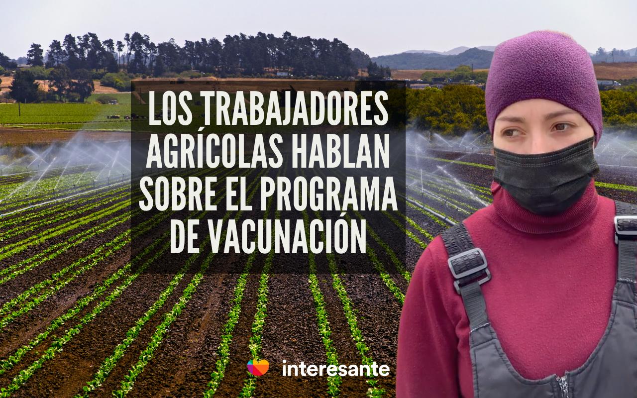Trabajadores agricolas vacunados portada farmers GSA